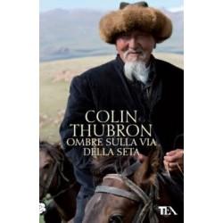 Colin Thubron - Ombre sulla...