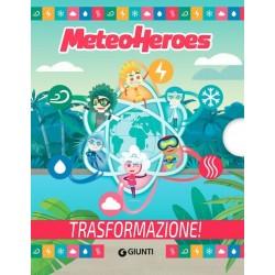 Trasformazione! Meteoheroes
